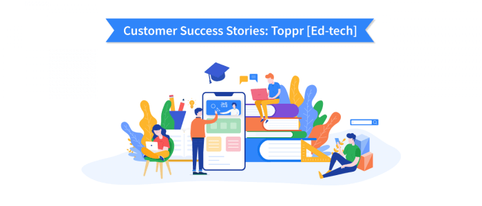 Explore How Toppr Scaled Personalized Communication To Shape The Future of Ed-tech In India