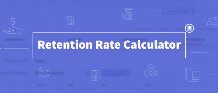 Retention Rate Calculator - How Well Are You Retaining Your Users?