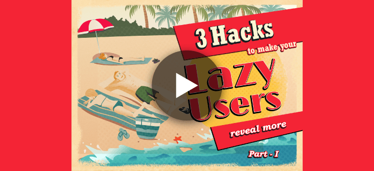 How to Get Your Lazy Users to Reveal More to You