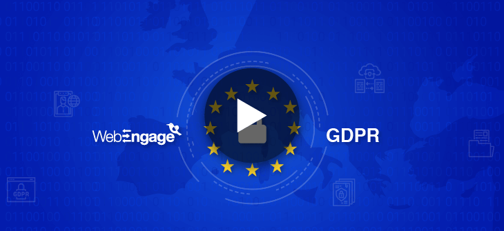 How WebEngage is GDPR-Ready