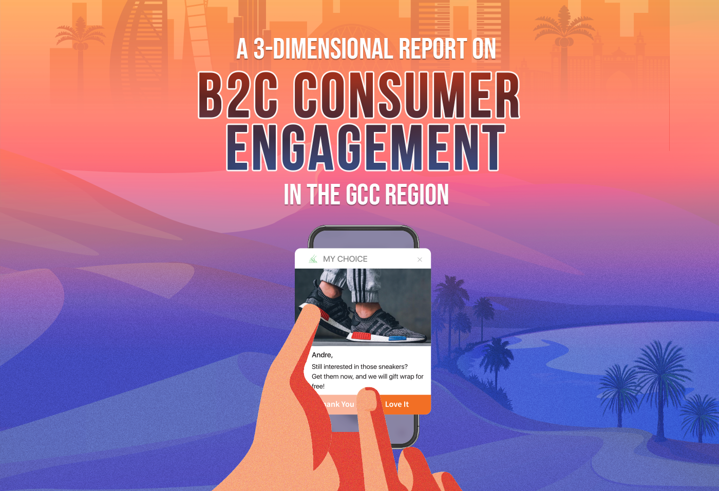 A 3-Dimensional Report On B2C Consumer Engagement In The GCC Region